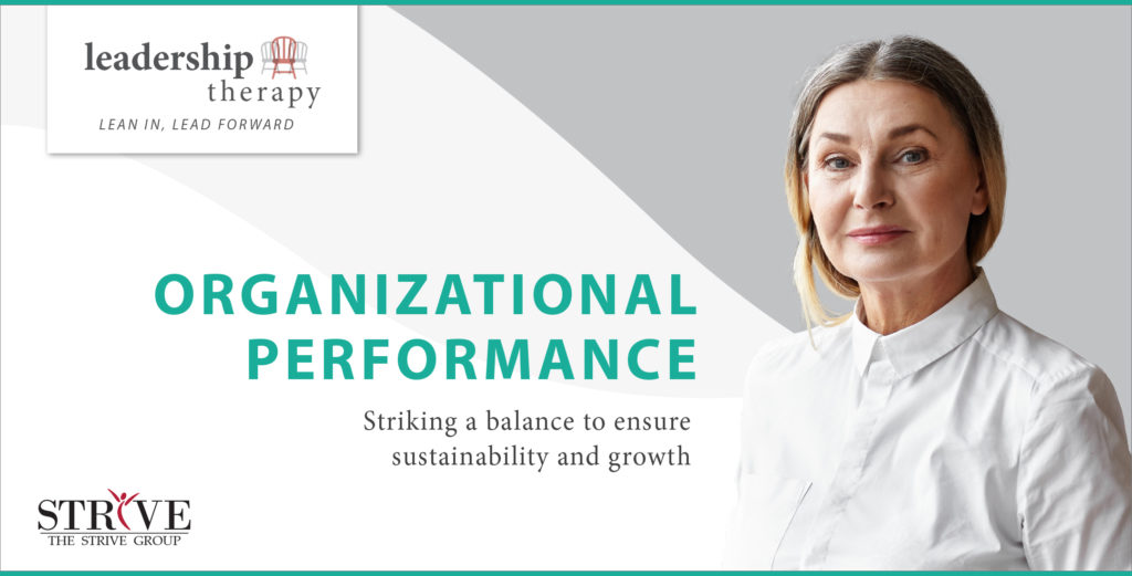 Leadership Therapy - Organizational Performance: Striking a balance to ensure sustainability and growth