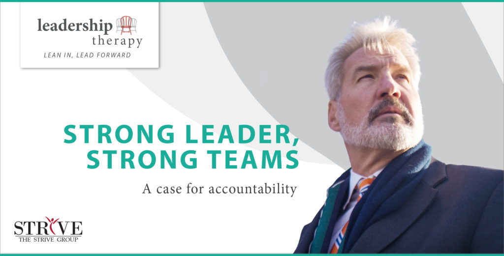 Leadership Therapy - Strong Leader, Strong Teams: A Case for Accountability