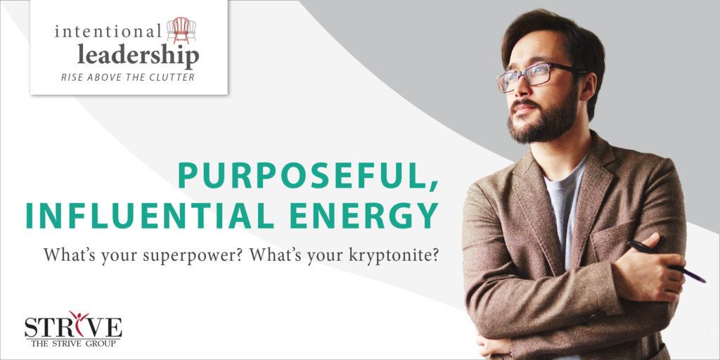 Purposeful Influential Energy